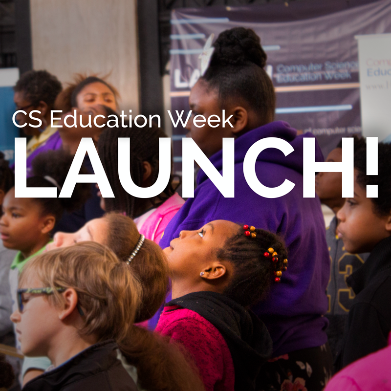 CS Education Week Launch